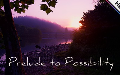 Prelude to Possiblity