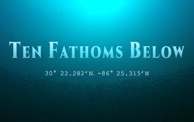 Ten Fathoms Below