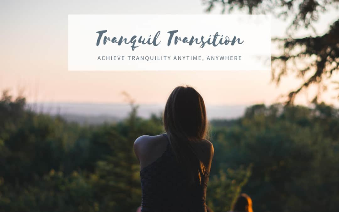 Tranquil Transition