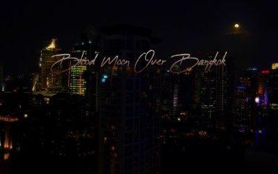 Blood Moon Over Bangkok Parts I & II